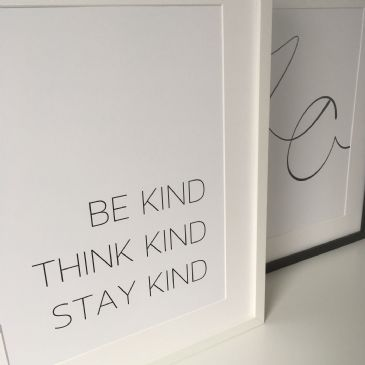 Be kind Think kind Stay kind (A3 & A4 monochrome)